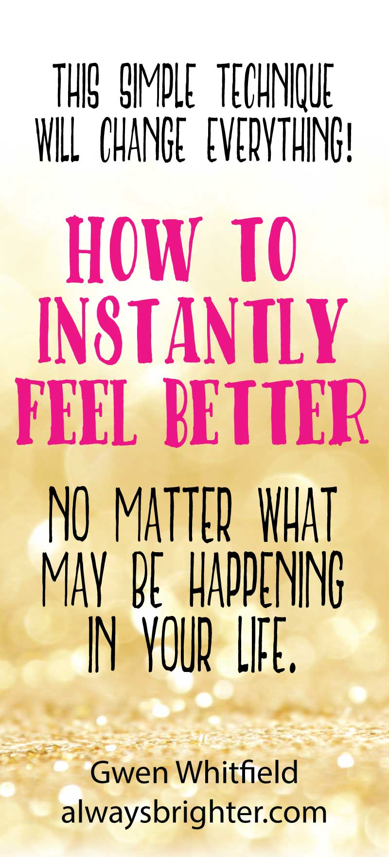 HOW TO FEEL BETTER with the Better Feeling Thought Technique. Do you ever say that you are your own worst critic, worrying about how you are going to rise to the occasion or even just make ends meet? This simple technique will change your life!