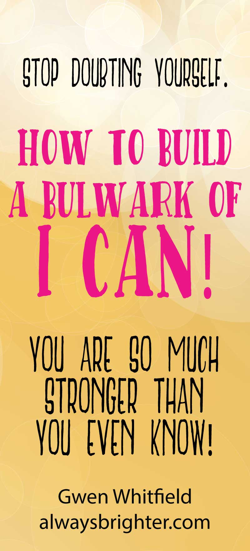 How to Build a Bulwark of I CAN! Strengthen you heart and mind and believe in yourself with this technique!